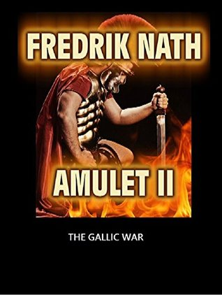 The Gallic War by Fredrik Nath