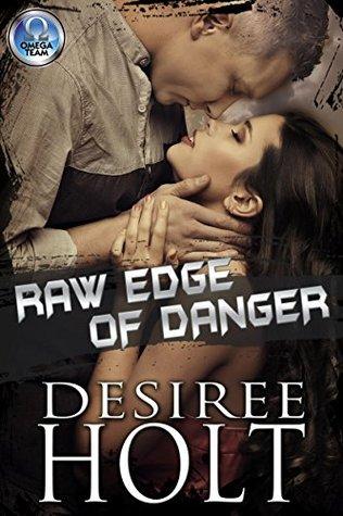 Raw Edge of Danger (The Omega Team, #1)