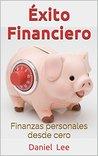 Éxito financiero: Finanzas desde cero
