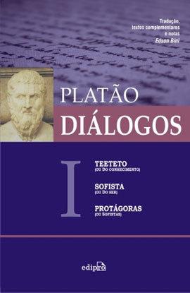 Diálogos I: Teeteto (ou Do conhecimento), Sofista (ou Do ser), Protágoras (ou Sofistas) (Volume #1)