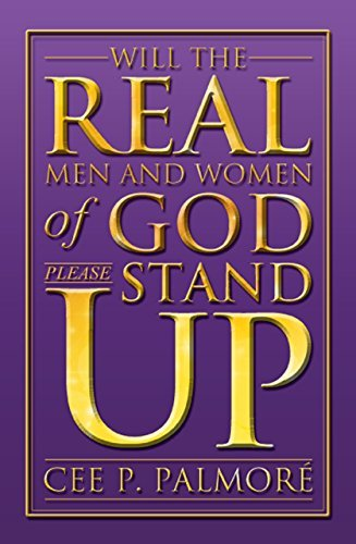 Will the Real Men and Women of God Please Stand Up!
