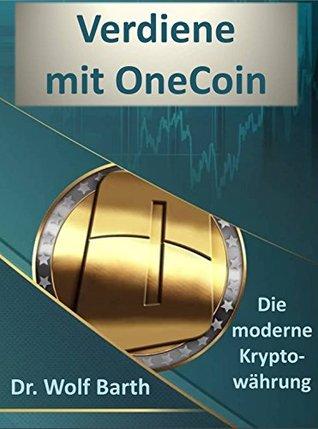 Verdiene mit OneCoin: Wie Du mit der Kryptowährung der Zukunft heute so richtig verdienen kannst!
