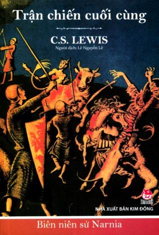 Trận Chiến Cuối Cùng (Biên Niên Sử Narnia, #7)