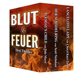 Blut & Feuer: Drei Thriller