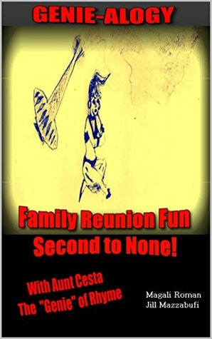 Family Reunion Fun - Second to None!: Genie-alogy with Aunt Cesta (iRhyme in Genealogy Time Book 3)