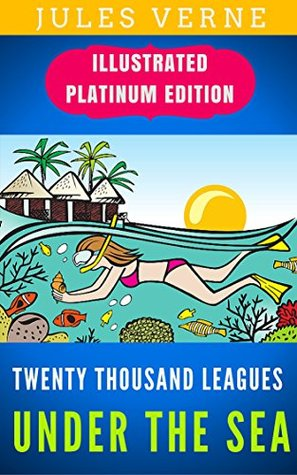 Twenty Thousand Leagues Under The Sea: Illustrated Platinum Edition (Free Audiobook Included)