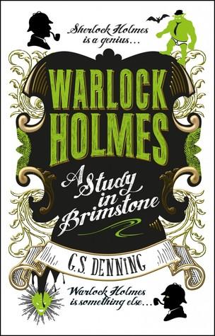 A Study in Brimstone (Warlock Holmes, #1)