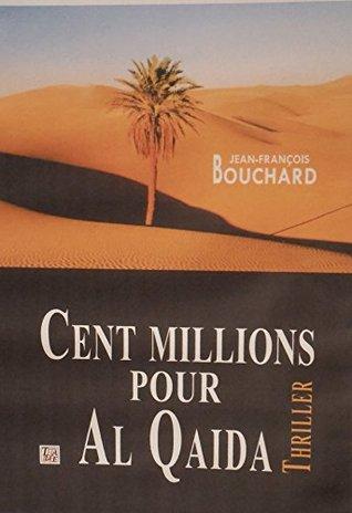 Cent millions pour Al Qaida