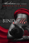 Bind Me by Sophia Scarlet