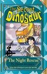The Secret Dinosaur #4, The Night Rescue (The Dinotek Adventures)