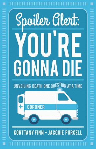 Spoiler Alert: You're Gonna Die