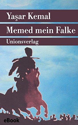 """Memed mein Falke: - Roman (Unionsverlag Taschenbücher Jubiläumsausgaben """"Rund um die Welt in 40 Jahren"""")"""