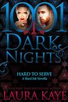Hard to Serve (Blasphemy 0.5; Hard Ink #4.7; 1001 Dark Nights #43)