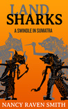 Land Sharks - A Swindle in Sumatra (Land Sharks, #1)
