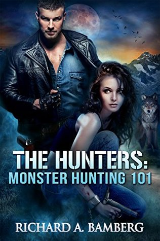 Monster Hunting 101 by Richard A. Bamberg