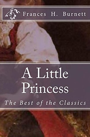 A Little Princess (Annotated): The Best of the Classics