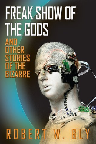 Freak Show of the Gods: And Other Stories of the Bizarre