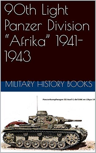 "90th Light Panzer Division ""Afrika"" 1941-1943"