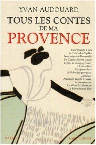 Tous Les Contes De Ma Provence by Yvan Audouard