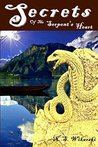Secrets Of The Serpent's Heart (The Arkana Archaeology Mystery Series Book 6)
