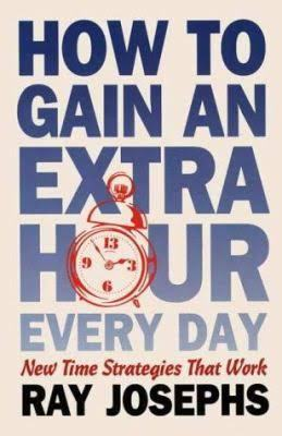 How to Gain an Extra Hour Every Day