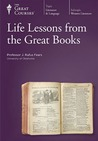 Life Lessons from the Great Books (Great Courses, #2180)