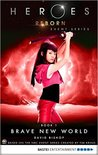 Brave New World. Event Series (Heroes Reborn: Official TV Tie-In #1)