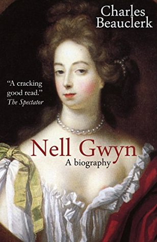 Nell Gwyn: A Biography