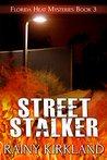 Street Stalker (Florida Heat Book 3)