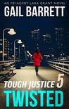 Twisted (Tough Justice #1.5)