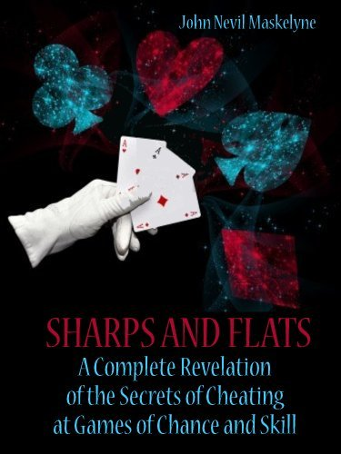 Sharps and Flats : A Complete Revelation of the Secrets of Cheating at Games of Chance and Skill