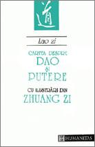 Cartea despre Dao și putere: completată cu pasaje ilustrative din Zhuang Zi