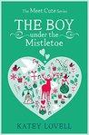 The Boy Under the Mistletoe by Katey Lovell