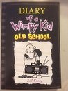 Diary of a Wimpy Kid: Old School (Book #10) by Jeff Kinney (2015-11-03)