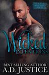 Wicked Intentions by A.D. Justice