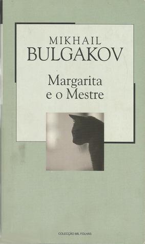 Margarita e o Mestre by Mikhail Bulgakov