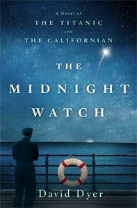Ebook The Midnight Watch: A Novel of the Titanic and the Californian by David Dyer read!