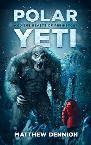 Polar Yeti And The Beasts Of Prehistory