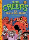 The Trolls Will Feast! (The Creeps #2)