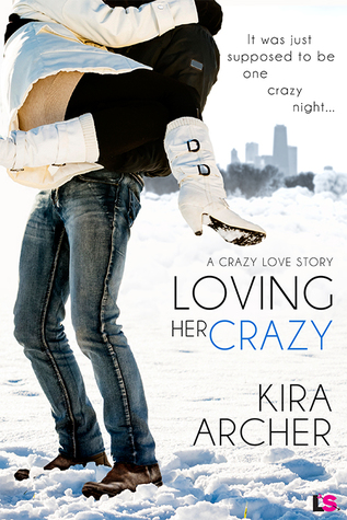 Loving Her Crazy by Kira Archer