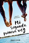 Mi segunda primera vez by Tracy Brogan
