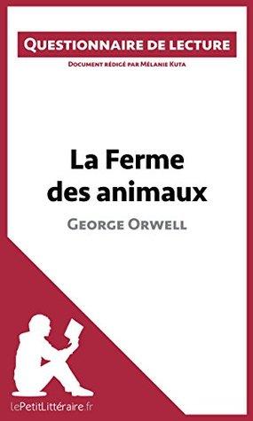 La Ferme des animaux de George Orwell: Questionnaire de lecture
