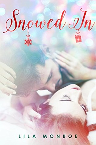 Snowed In by Lila Monroe