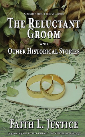 The Reluctant Groom and Other Historical Stories (Raggedy Moon Book Collections #3)