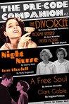 The Pre-Code Companion, Issue #3: The Divorcee, Night Nurse, & A Free Soul