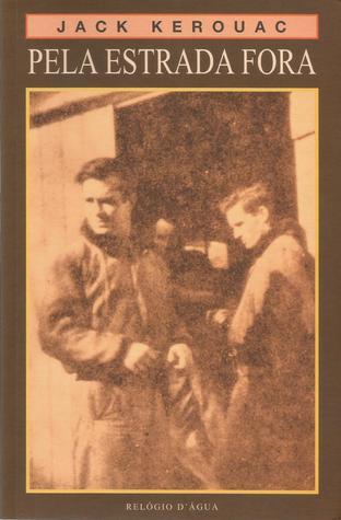 Ebook Pela Estrada Fora by Jack Kerouac TXT!