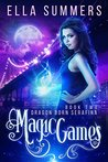 Magic Games (Dragon Born Serafina, #2)