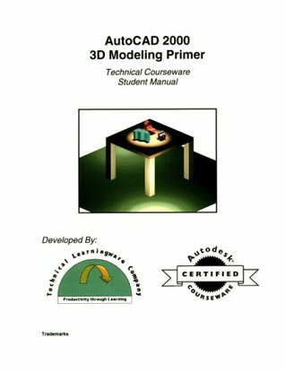 AutoCAD 2000 - 3D Modeling, Student Manual