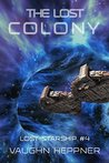 The Lost Colony (Lost Starship, #4)