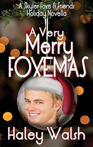 A Very Merry Foxemas: A Skyler Foxe & Friends Holiday Novella (The Skyler Foxe Mysteries)